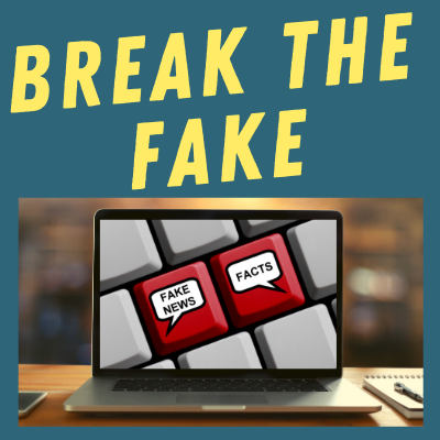 Break The Fake: How to Tell What's True Online? Workshop
