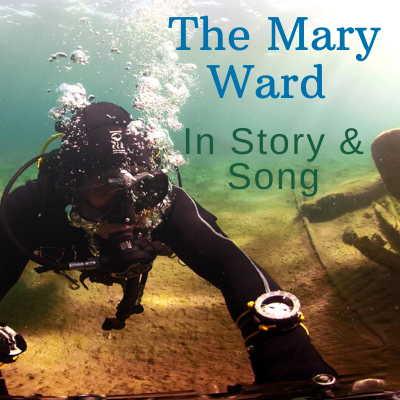 The Mary Ward - In Story and Song